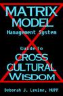 Matrix Model Management System: Guide to Cross Cultural Wisdom Cover Image