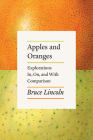 Apples and Oranges: Explorations In, On, and With Comparison Cover Image