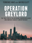 Operation Greylord: The True Story of an Untrained Undercover Agent and America's Biggest Corruption Bust Cover Image