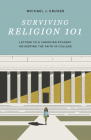 Surviving Religion 101: Letters to a Christian Student on Keeping the Faith in College Cover Image