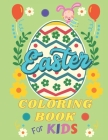 Easter Coloring Book For Kids: A Fun Relaxing Drawing Pages for Boys & Girls Big Easter Egg Gifts Idea for Preschoolers and Toddlers Ages 4-8 Cover Image
