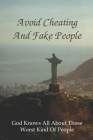 Avoid Cheating And Fake People: God Knows All About Those Worst Kind Of People: Spirituality Books On Faith Cover Image
