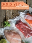 Sous Vide Collection: Over 300 Simple Ideas To Make Your Sous Vide Cooking Amazing Cover Image