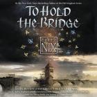 To Hold the Bridge Lib/E Cover Image