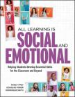 All Learning Is Social and Emotional: Helping Students Develop Essential Skills for the Classroom and Beyond Cover Image