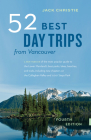 52 Best Day Trips from Vancouver Cover Image
