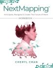 NextMapping Workbook: Anticipate, Navigate & Create The Future of Work Cover Image