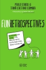 FunRetrospectives: activities and ideas for making agile retrospectives more engaging Cover Image