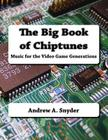 The Big Book of Chiptunes: Music for the Video Game Generations Cover Image