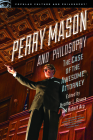 Perry Mason and Philosophy: The Case of the Awesome Attorney (Popular Culture and Philosophy #133) Cover Image