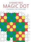 Symmetries: Magic Dot Coloring for Everyone (Magic Dot Adult Coloring Series) Cover Image