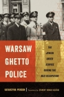 Warsaw Ghetto Police: The Jewish Order Service During the Nazi Occupation Cover Image