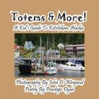 Totems & More! a Kid's Guide to Ketchikan, Alaska Cover Image