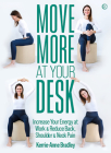 Move More At Your Desk: Reduce back pain and increase your energy at work Cover Image