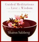 Guided Meditations for Love and Wisdom: 14 Essential Practices Cover Image