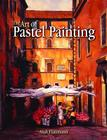 The Art of Pastel Painting Cover Image