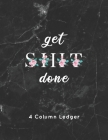get SHIT done 4 Column Ledger: Black Marble & Ping Floral Gray Bookkeeping and Accounting Ledger Notebook, General Columnar Ruled Ledger Book, Record Cover Image