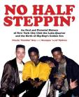 No Half Steppin' (Paperback): An Oral and Pictorial History of New York City Club the Latin Quarter and the Birth of Hip-Hop's Golden Era Cover Image