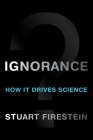 Ignorance: How It Drives Science Cover Image