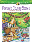 Creative Haven Romantic Country Scenes Coloring Book (Creative Haven Coloring Books) Cover Image