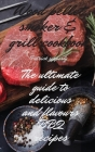 Wood Pellet Smoker & Grill Cookbook: The ultimate guide to delicious and flavours BBQ recipes Cover Image
