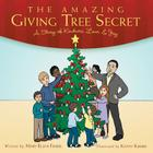 The Amazing Giving Tree Secret: A Story of Kindness, Love, & Joy Cover Image