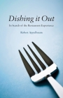Dishing It Out: In Search of the Restaurant Experience Cover Image