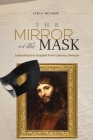 The Mirror or the Mask: Liberating the Gospels from Literary Devices Cover Image