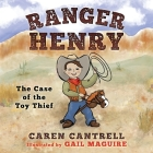 Ranger Henry: The Case of the Toy Thief Cover Image
