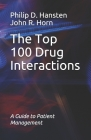 The Top 100 Drug Interactions: A Guide to Patient Management Cover Image