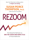 Rezoom: The Powerful Reframe to End the Crash-and-Burn Cycle of Food Addiction Cover Image