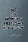 100 day morning meltdown beachbody Essential Internet ID Password Keeper Address Logbook Passkey Record Journal Notebook Organizer Men, Women Password Cover Image