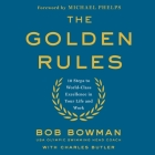 The Golden Rules: 10 Steps to World-Class Excellence in Your Life and Work Cover Image