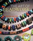 The Art of Beadwork: Historic Inspiration, Contemporary Design Cover Image