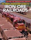 Model Railroader's Guide to Iron Ore Railroads Cover Image