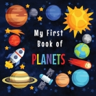 My First Book of Planets: Ages 3-5, 5-7- Solar System Curiosities for Little Ones- Explore Amazing Outer Space Facts and Activity Pages for Pres Cover Image
