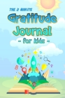 The 2 Minute Gratitude Journal for Kids: Daily Gratitude and Happiness Notebook with prompts and questions for kids ages 5-10 and up: boys, girls, and Cover Image