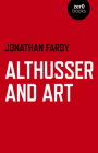 Althusser and Art: Political and Aesthetic Theory Cover Image