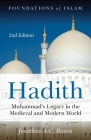 Hadith: Muhammad's Legacy in the Medieval and Modern World Cover Image