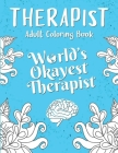 Therapist Adult Coloring Book: A Therapist Life Coloring Book for Adults - A Funny & Inspirational Therapist Coloring Book for Stress Relief & Relaxa Cover Image