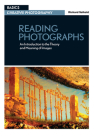Reading Photographs: An Introduction to the Theory and Meaning of Images (Basics Creative Photography) Cover Image