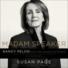 Madam Speaker Lib/E: Nancy Pelosi and the Lessons of Power Cover Image