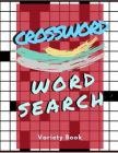 Crossword Word Search Variety Book: Puzzles Book for Seniors with Today's Contemporary Dictionary ... Crossword Puzzle Book for Adults Medium Difficul Cover Image