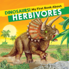 Dinosaurs! My First Book about Herbivores Cover Image