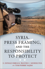 Syria, Press Framing, and the Responsibility to Protect (Studies in International Governance) Cover Image