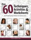 Over 60 Techniques, Activities & Worksheets for Challenging & Adolescents Cover Image