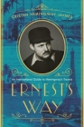 Ernest's Way: An International Journey Through Hemingway's Life Cover Image