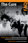 The Cure FAQ: All That's Left to Know about the Most Heartbreakingly Excellent Rock Band the World Has Ever Known Cover Image