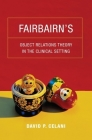 Fairbairn's Object Relations Theory in the Clinical Setting Cover Image