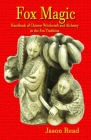 Fox Magic: Handbook of Chinese Witchcraft and Alchemy in the Fox Tradition Cover Image